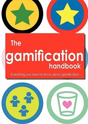 The Gamification Handbook   Everything You Need To Know About... by Robert Hunter