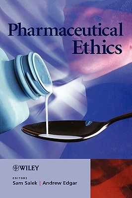 Pharmaceutical Ethics by Sam Salek