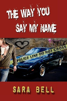 The Way You Say My Name by Sara Bell