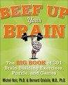 Beef Up Your Brain: The Big Book of 301 Brain-Building Exercises, Puzzles and Games