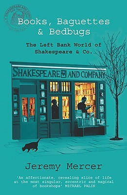 Books, Baguettes and Bedbugs The Left Bank World of Shakespea... by Jeremy Mercer