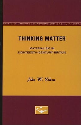 Thinking Matter by John W. Yolton