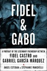 Fidel and Gabo: A...
