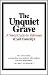 The Unquiet Grave by Cyril Connolly