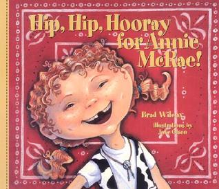 Hip, Hip, Hooray for Annie McRae! by Brad Wilcox