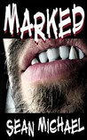 Marked by Sean Michael
