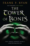 The Tower of Bones by Frank P. Ryan