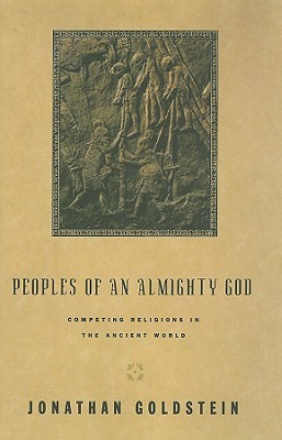 Peoples of an Almighty God: Competing Religions in the Ancient World