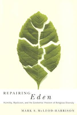 Repairing Eden: Humility, Mysticism, and the Existential Problem of Religious Diversity