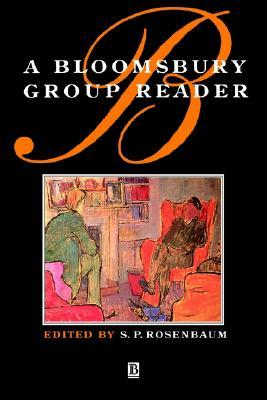 A Bloomsbury Group Reader: The Methods, Ideals and Politics of Social Inquiry
