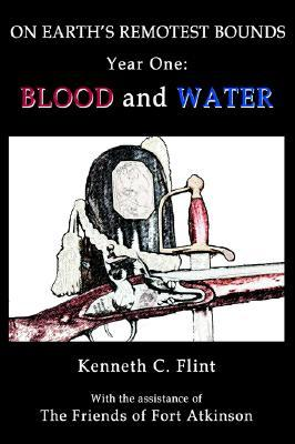 On Earth's Remotest Bounds: Year One: Blood and Water