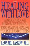 Healing with Love: A Breakthrough Mind/Body Medical Program for Healing Yourself and Others