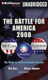 Battle for America, 2008, The: The Story of an Extraordinary Election