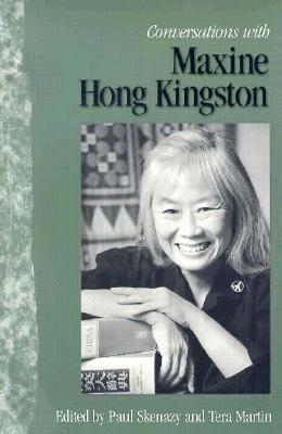 Conversations with Maxine Hong Kingston by Paul Skenazy