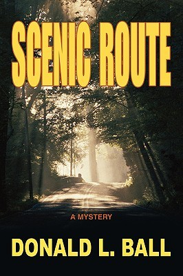 Scenic Route by Donald L.  Ball