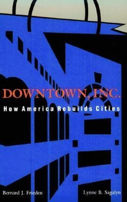 Downtown, Inc. by Bernard J. Frieden