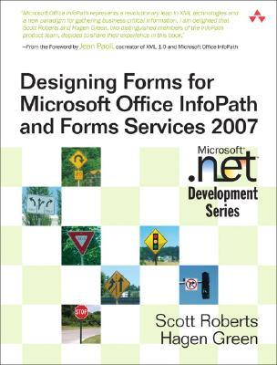 Designing Forms for Microsoft Office InfoPath and Forms Services by Scott  Roberts
