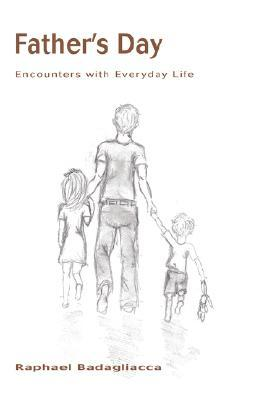 Father's Day: Encounters with Everyday Life