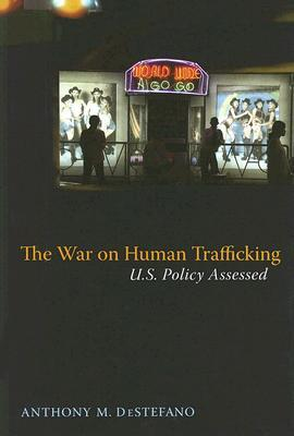 The War on Human Trafficking by Anthony M. Destefano