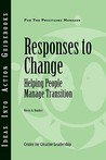 Responses to Change: Helping People Make Transitions