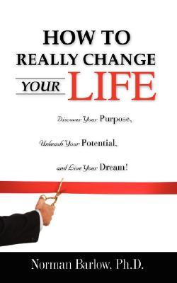 How to Really Change Your Life