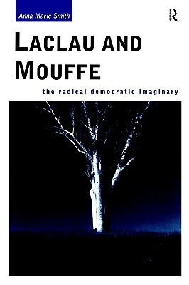 Laclau and Mouffe: The Radical Democratic Imaginary