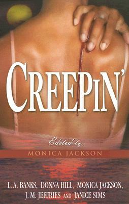 Creepin' by Monica Jackson
