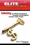 Elite Sales Gurus: Unlocking the Minds of America's Youngest and Brightest Summer Sales People