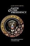 Faith and the Presidency: From George Washington to George W. Bush