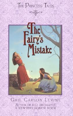 The Fairy's Mistake by Gail Carson Levine