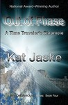 Out of Phase: A Time Traveler's Chronicle: Book Four of by Honor Bound