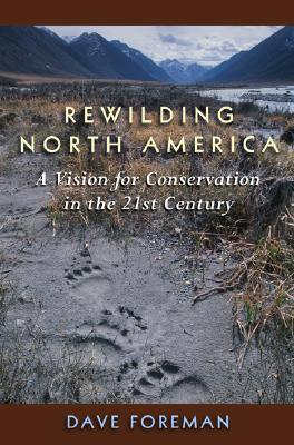 Rewilding North America by Dave Foreman