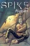 Spike: Asylum 