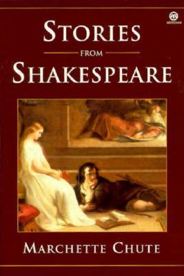 Stories from Shakespeare by Marchette Gaylord Chute