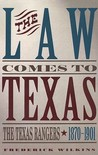The Law Comes to Texas: The Texas Rangers, 1870-1901