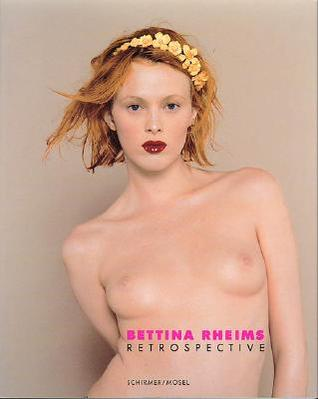 Bettina Rheims: Retrospective