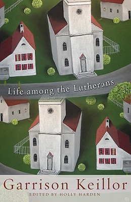 Life Among the Lutherans by Garrison Keillor