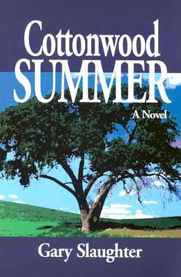 Cottonwood Summer by Gary Slaughter