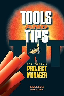 Tools and Tips for Today's Project Manager by Ralph L. Kliem, Pmp