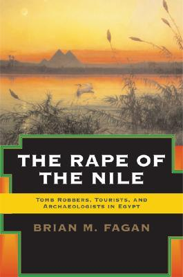 The Rape of the Nile by Brian M. Fagan