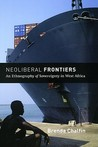Neoliberal Frontiers: An Ethnography of Sovereignty in West Africa