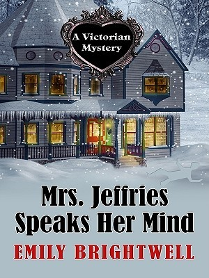 Mrs. Jeffries Speaks Her Mind by Emily Brightwell
