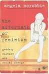 The Aftermath of Feminism: Gender, Culture and Social Change