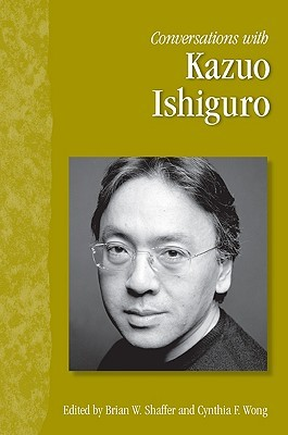 Conversations with Kazuo Ishiguro by Brian W. Shaffer