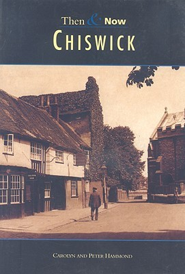 Chiswick Then & Now