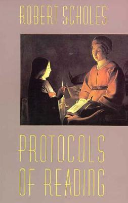 Protocols of Reading by Robert Scholes