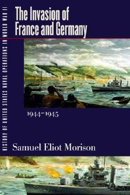 History of US Naval Operations in WWII 11: Invasion of France &amp; Germany 44/5