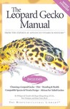 The Leopard Gecko Manual: Includes African Fat-Tailed Geckos
