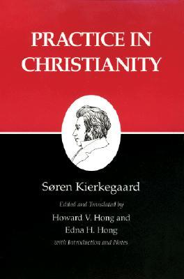 Practice in Christianity by Søren Kierkegaard