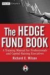 The Hedge Fund Book: A Training Manual for Professionals and Capital-Raising Executives